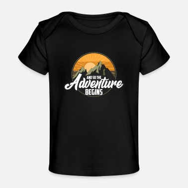 Travel And So The Adventure Begins Camping Hiking - Baby Organic T-Shirt