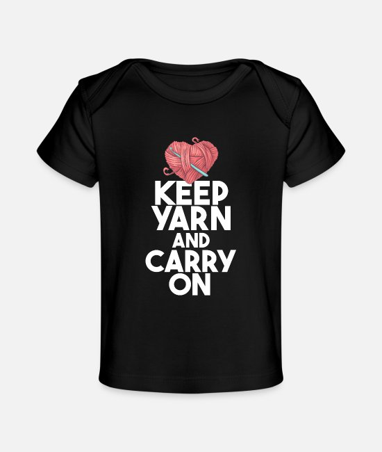 Crochet Baby T-Shirts - Crocheting Funny - Keep Yarn And Carry On - Baby Organic T-Shirt black