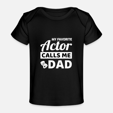 Motion Acting Actor Actress Dad Fathers Day Gift - Baby Organic T-Shirt