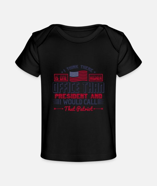 Usa Baby T-Shirts - Patriot A Higher Office Than President - Baby Organic T-Shirt black
