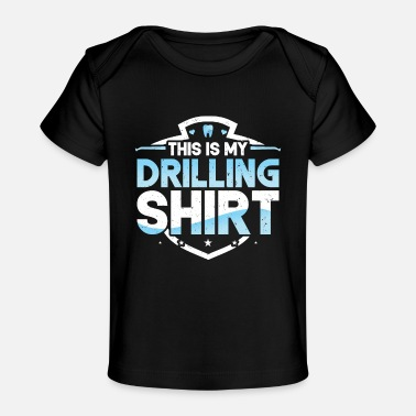Drill Teeth Drilling Funny Dentist Dental Assistant - Baby Organic T-Shirt