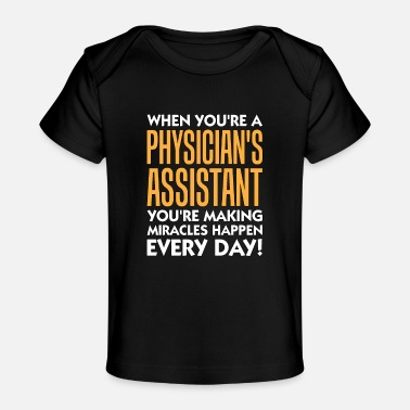 Fun Physician Assistant Gift Idea Freakin Awesome - Baby Organic T-Shirt