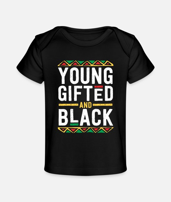 Black Power Baby T-Shirts - Young Gifted And Black T Shirt For Men Boys - Baby Organic T-Shirt black