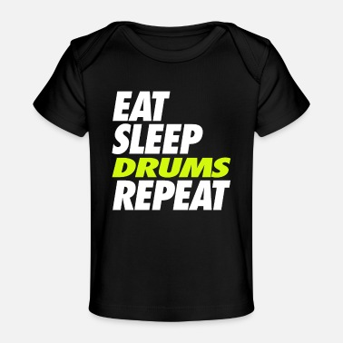 Tambours Eat Sleep Drums Repeat - Baby Organic T-Shirt