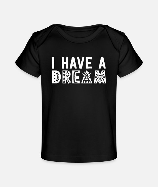 Black Power Baby T-Shirts - I Have A Dream Black History Month African Pride - Baby Organic T-Shirt black