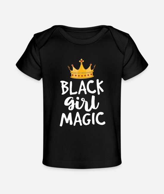 Black Power Baby T-Shirts - Black Girl Magic Shirts for Women Girls Kids - Baby Organic T-Shirt black