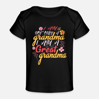 Funny New Grandma Funny Great Grandma Grandmother Gifts T-Shirt - Baby Organic T-Shirt