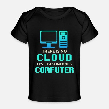 Computer Tech Cloud Computer | Tech - Baby Organic T-Shirt