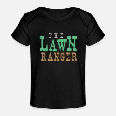 The Lawn Ranger The Lawn Ranger Funny Lawn Mowing - Baby Organic T-Shirt