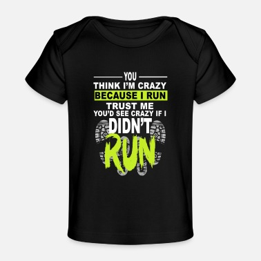 Running RUN CRAZY RUN - Baby Organic T-Shirt