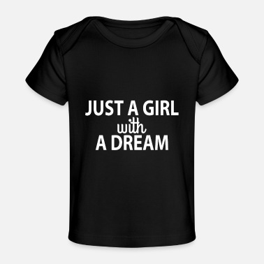Kids JUST A GIRLWITH A DREAM - Baby Organic T-Shirt