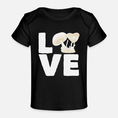 Mushrooms Mushroom Love | Mushrooms Collecting Mushrooming - Baby Organic T-Shirt