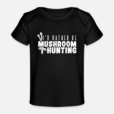 Mushrooms Mushroom Hunting | Mushrooms Mushrooming Picker - Baby Organic T-Shirt
