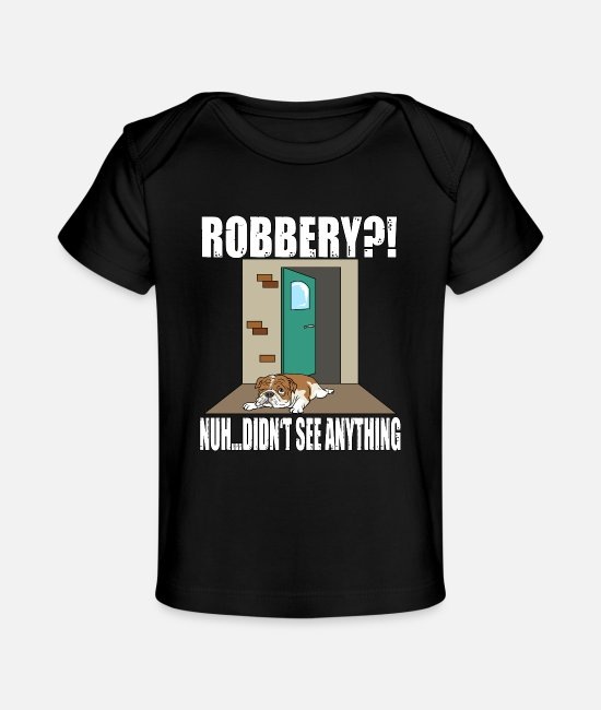 Lazy Baby T-Shirts - Robbery - Didn't See Anything - Baby Organic T-Shirt black