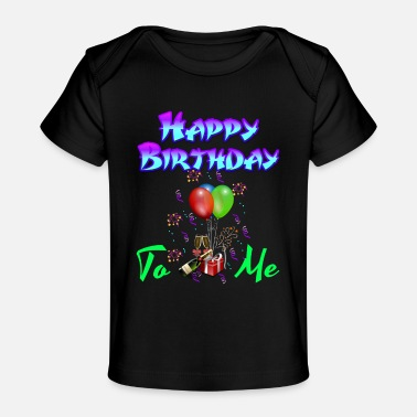 Birthday Greeting Greeting happy birthday saying - Baby Organic T-Shirt