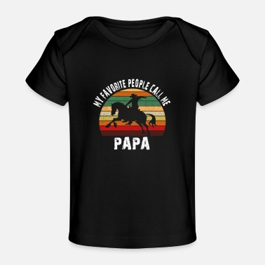 My Favorite people call me PAPA - Baby Organic T-Shirt