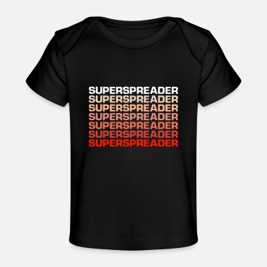 Spreader Lustiges Superspreader Quarantäne Geschenk - Baby Organic T-Shirt