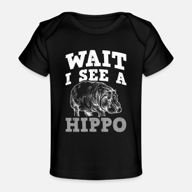 Wild Perfect Hippo Design Quote I See A Hippo - Baby Organic T-Shirt