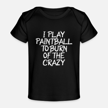 Player i go paintball to burn of the crazy - Baby Organic T-Shirt