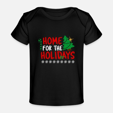 Family Holiday home for the holidays christmas family matching - Baby Organic T-Shirt