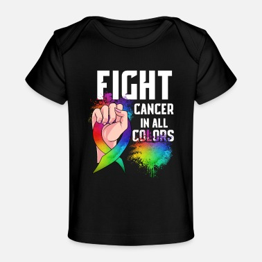 World Cancer Day Fight Cancer In All Colors - Baby Organic T-Shirt
