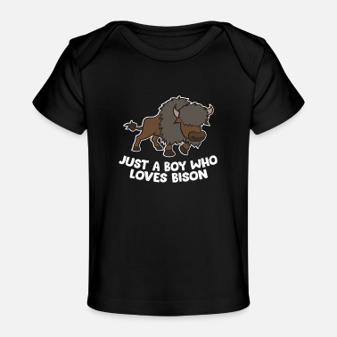 Funny Bison Just a Boy Who Loves Bison Funny Bison Dad Gift - Baby Organic T-Shirt