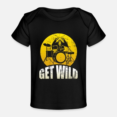 Drums Get Wild Monkey plays Drums Gift Quote - Baby Organic T-Shirt