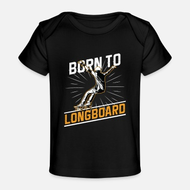 Sport Sports - Born To Longboard - Baby Organic T-Shirt