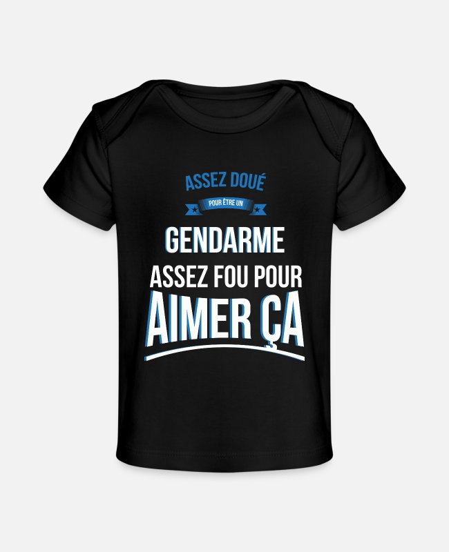 Enough Baby T-Shirts - Gendarme gifted crazy gift man - Baby Organic T-Shirt black
