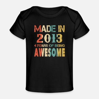October Retro Made In 2013 4 Years Of Being Awesome - Baby Organic T-Shirt