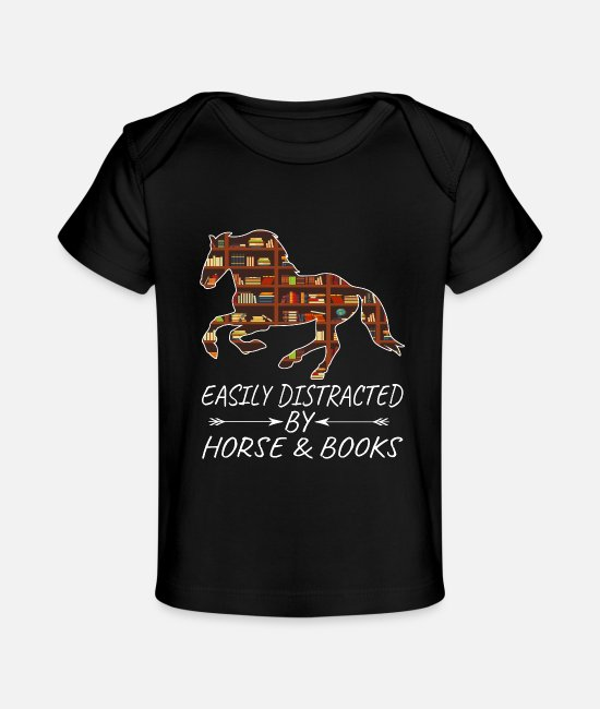 And Books Baby T-Shirts - Easily Distracted By Horses And Books - Baby Organic T-Shirt black
