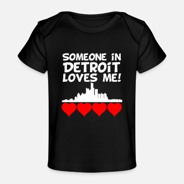 Detroit Someone In Detroit Michigan Loves Me - Baby Organic T-Shirt