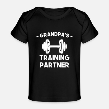 Work Out Grandpa's Training Partner - Baby Organic T-Shirt