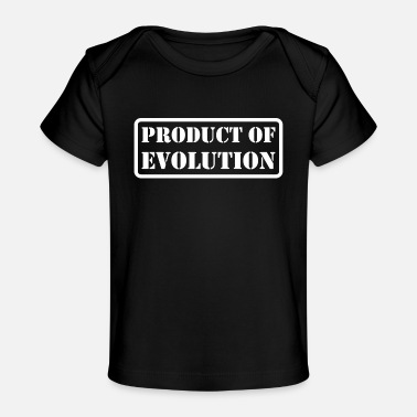 Production Year Product Of Evolution - Baby Organic T-Shirt