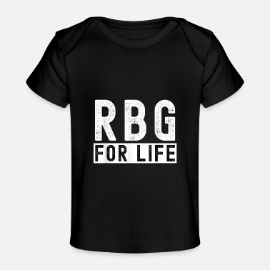 RBG For Life Vote 2020 Election Human Rights Equal - Baby Organic T-Shirt