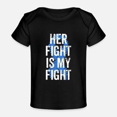 Colon Colon Cancer Awareness Colonoscopy Her Fight Is My - Baby Organic T-Shirt