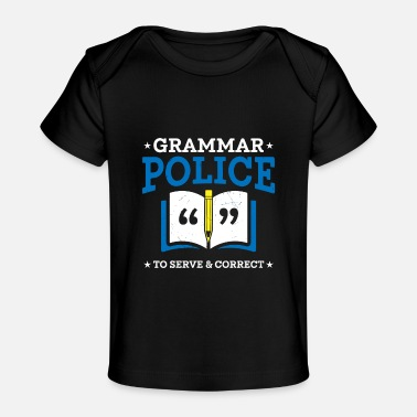 Grammar Police Funny Sarcasm English Teacher Costu - Baby Organic T-Shirt