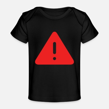 Prohibitory Sign Attention - Baby Organic T-Shirt