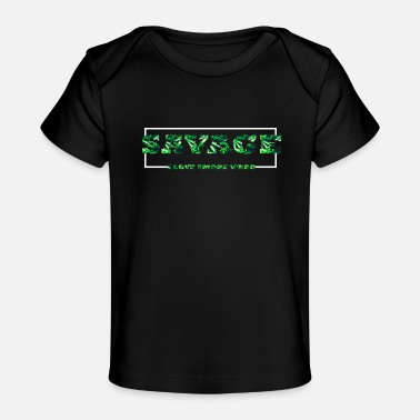 Smoke Weed savage i love to smoke weed - Baby Organic T-Shirt