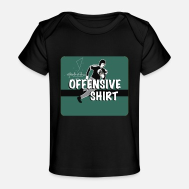 Offensive Offensive - Baby Organic T-Shirt