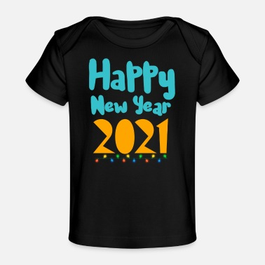 New Year Happy New Year, Happy New Year, Happy New Year - Baby Organic T-Shirt