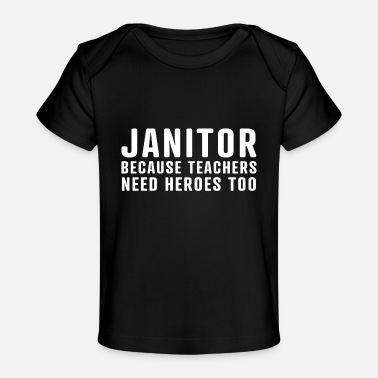 Stroll To The Because teachers need heroes school custodian - Baby Organic T-Shirt