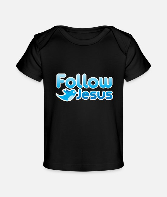Born Again Christian Baby T-Shirts - Follow Jesus - Baby Organic T-Shirt black