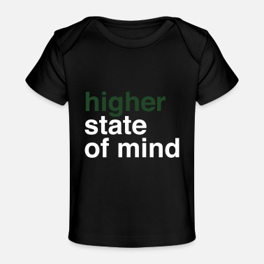 Higher State Of Mind higher state of mind - Baby Organic T-Shirt