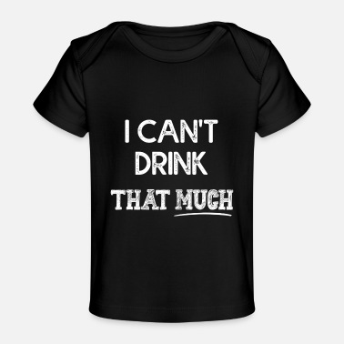Funny Couple I Can't Drink That Much on back Funny Couple - Baby Organic T-Shirt