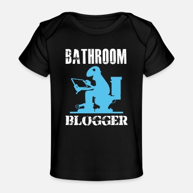 Bathroom Bathroom Blogger - Baby Organic T-Shirt