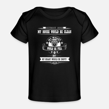 Scientology Without Dogs My House Would Be Clean My wallet - Baby Organic T-Shirt