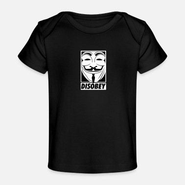Disobey - Baby Organic T-Shirt