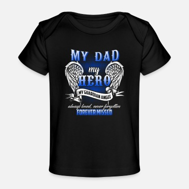 Overland Park My Dad My Hero He Watches Over My Backs - Baby Organic T-Shirt