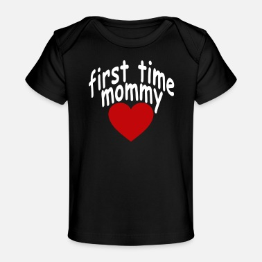 cute_first_time_mommy_maternity_tshirt_ - Baby Organic T-Shirt